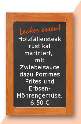 Mittagstisch am Dienstag den 02.05.2017: Holzfällersteak rustikal mariniert, mit Zwiebelsauce dazu Pommes Frites und Erbsen-Möhrengemüse.