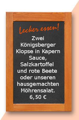 Mittagstisch: Zwei Königsberger Klopse in Kapern Sauce, Salzkartoffel und rote Beete oder unseren hausgemachten Möhrensalat.
