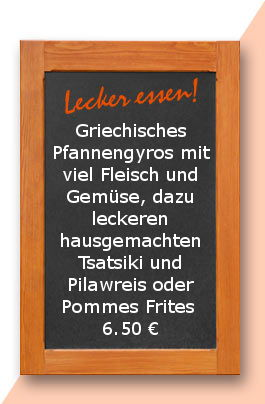 Mittagstisch am Donnerstag den 03.08.2017: Griechisches Pfannengyros mit viel Fleisch und Gemüse, dazu leckeren hausgemachten Tsatsiki und Pilawreis oder Pommes Frites