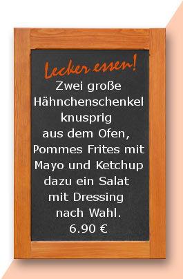Mittatgstisch am Donnerstag den 08.03.2018: Zwei große Hähnchenschenkel, knusprig aus dem Ofen, mit Pommes Frites mit Mayo und Ketchup dazu ein Salat mit Dressing nach Wahl. 6,90 €