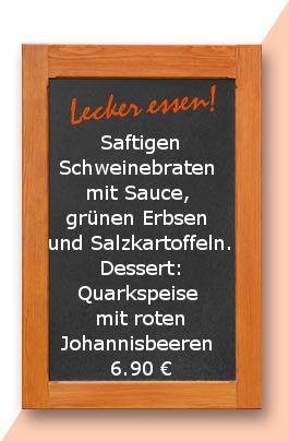 Mittagstisch am Montag den 04.12.2017: Saftigen Schweinebraten mit Sauce, grünen Erbsen und Salzkartoffeln. Dessert: Quarkspeise mit roten Johannisbeeren on Top