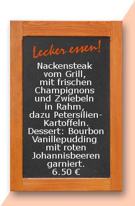 Mittagstisch: Nackensteak vom Grill, mit frischen Champignons und Zwiebeln in Rahm, dazu Petersilien-Kartoffeln. Dessert: Bourbon Vanillepudding mit roten Johannisbeeren garniert.