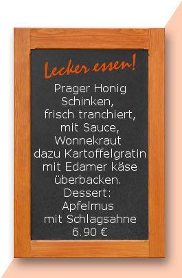 Mittagstsicgh am mittwoch den 29.11.2017: Prager Honig Schinken, frisch tranchiert, mit Sauce, Wonnekraut dazu Kartoffelgratin mit Edamer käse überbacken.  Dessert:  Apfelmus mit Schlagsahne