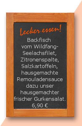 Mittagstisch am Freitag den 16.03.2017: Backfisch vom Wildfang-Seelachsfilet, Zitronenspalte, Salzkartoffeln, hausgemachte Remouladensauce dazu unser hausgemachter frischer Gurkensalat. 6,90 €
