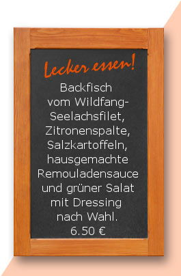 Mittagstisch am 31 08.2017: Backfisch vom Wildfang-Seelachsfilet, Zitronenspalte, Salzkartoffeln, hausgemachte Remouladensauce und grüner Salat mit Dressing nach Wahl.