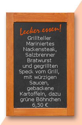 Mittagstsich: Grillteller  Mariniertes Nackensteak, Salzbrenner Bratwurst und gegrillten Speck vom Grill, mit würzigen Saucen, gebackene Kartoffeln, dazu grüne Böhnchen