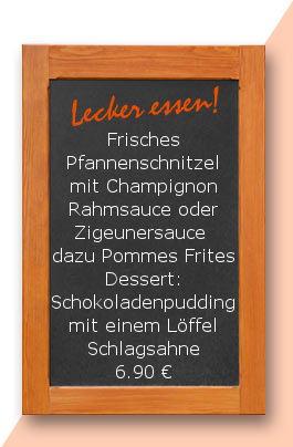 ittagstsich am Montag den 06.11.2017: Frisches Pfannenschnitzel mit Champignonrahmsauce oder Zigeunersauce dazu Pommes Frites Dessert: Schokoladenpudding mit einem Löffel Schlagsahne