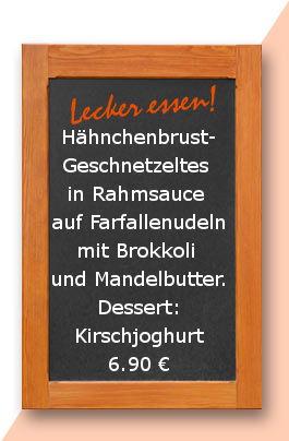 Mittagstisch am Montag den 20.11.2017: Hähnchenbrust-Geschnetzeltes in Rahmsauce auf Farfallenudeln mit Brokkoli und Mandelbutter. Dessert: Kirschjoghurt