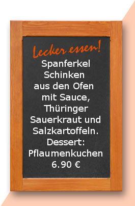 Mittagstisch am Mittwoch den 20.12.2017: Spanferkel Schinken aus den Ofen mit Sauce, Thüringer Sauerkraut und Salzkartoffeln. Dessert: Pflaumenkuchen 6,90 €