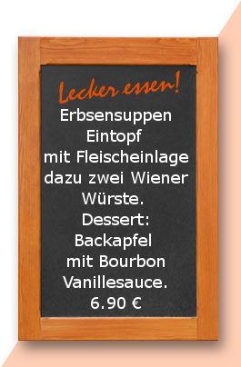 Mittagstisch am Dienstag den 23 .01.2018 Erbsensuppen Eintopf mit Fleischeinlage dazu zwei Wiener Würste. Dessert: Backapfel mit Bourbon Vanillesauce. 6,90 €