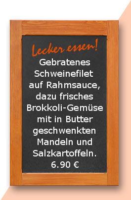 Mittagstisch am Freitag den 13.04.2018: Gebratenes Schweinefilet auf Rahmsauce, dazu frisches Brokkoli-Gemüse mit in Butter geschwenkten Mandeln und Salzkartoffeln. 6,90 €