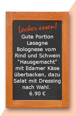 """mittagstisch am Freitag den 16.02.2018: Gute Portion Lasagne Bolognese vom  Rind und Schwein """"Hausgemacht"""" mit Edamer Käse überbacken, dazu Salat mit Dressing nach Wahl. 6,90 €"""