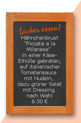 """Mittagstisch am Dienstag den 25.04.2017: Hähnchenbrust """"Piccata a la Milanese"""" in einer Käse-Eihülle gebraten, auf italienischer Tomatensauce mit Nudeln, dazu grüner Salat mit Dressing nach Wahl"""