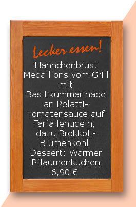 Mittagstisch am Dienstag den 07.11.2017: Hähnchenbrustmedallions vom Grill mit Basilikummarinade an Pelatti- Tomatensauce auf Farfallenudeln, dazu Brokkoli-Blumenkohl. Dessert: Warmer Pflaumenkuchen 6,90 €   www.snack-am-eck.de