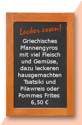 Mittagstisch: Griechisches Pfannengyros mit viel Fleisch und Gemüse, dazu leckeren hausgemachten Tsatsiki und Pilawreis oder Pommes Frites
