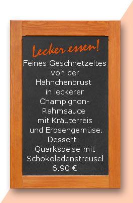 Mittagstischa Montag den 14.05.2018: Feines Geschnetzeltes von der Hähnchenbrust in leckerer Champignonrahmsauce mit Kräuterreis und Erbsengemüse. Dessert: Quarkspeise mit Schokoladenstreusel    6,90 €