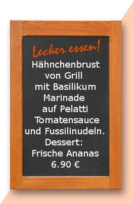 Mittagstisch am Mittwoch den 27.09.2017: Hähnchenbrust von Grill mit Basilikum Marinade auf Pelatti Tomatensauce und Fussilinudeln. Dessert: Frische Ananas