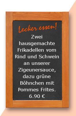 Mittagstisch am Donnerstag den 18.01.2018: Zwei hausgemachte Frikadellen vom Rind und Schwein an hausgemachter Zigeunersauce, dazu grüne Böhnchen mit Pommes Frites. 6,90 €