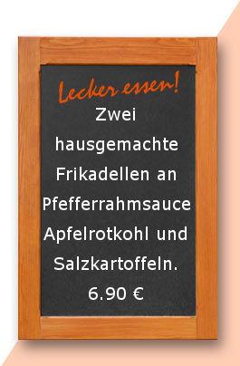 mittagstisch am Montag den 05.02.2018: Zwei hausgemachte Frikadellen an Pfefferrahmsauce, Apfelrotkohl und Salzkartoffeln. 6,90 €