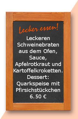 Mittagstisch am Montag den 03.07.2017: Leckeren Schweinebraten aus dem Ofen, Sauce, Apfelrotkraut und Kartoffelkroketten. Dessert: Quarkspeise mit Pfirsichstückchen