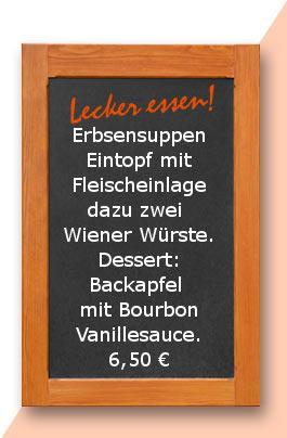Mittagstisch: Erbsensuppen Eintopf mit Fleischeinlage dazu zwei Wiener Würste. Dessert: Backapfel mit Bourbon Vanillesauce.