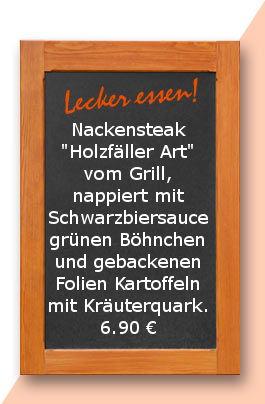 """Mittagstisch am Montag den 19.03.2018: Nackensteak """"Holzfäller Art"""" vom Grill, nappiert mit Schwarzbiersauce grünen Böhnchen und gebackenen Folien Kartoffeln mit Kräuterquark. 6,90 €"""