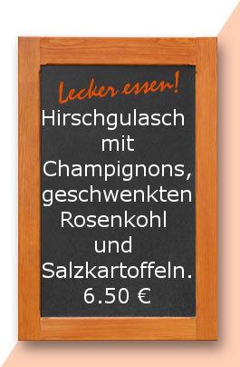 Mittagstsich am Dienstag den 16.05.2017: Hirschgulasch mit Champignons, geschwenkten Rosenkohl und Salzkartoffeln.