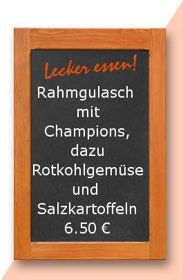 Mittagstisch am Freitag den 09.06.2017: Rahmgulasch mit Champions, dazu Rotkohlgemüse und Salzkartoffeln