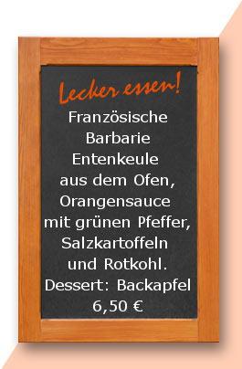 Mittagtisch am Freitag :Französische Barbarie Entenkeule aus dem Ofen, Orangensauce mit grünen Pfeffer, Salzkartoffeln und Rotkohl. Dessert: Backapfel