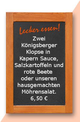 Mittagstsich: Zwei Königsberger Klopse in Kapern Sauce, Salzkartoffeln und rote Beete oder unseren hausgemachten Möhrensalat.