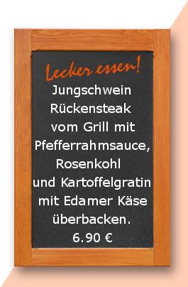 Mittagstisch am Donnerstag den 14.12.2017: Jungschweinrückensteak vom Grill mit Pfefferrahmsauce, Rosenkohl  und Kartoffelgratin mit Edamer Käse überbacken.