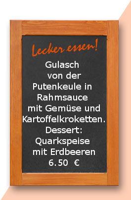 Mittagstisch am Mittwoch den 12.04.2017: Gulasch von der Putenkeule in  Rahmsauce mit Gemüse und Kartoffelkroketten. Dessert: Quarkspeise mit Erdbeeren