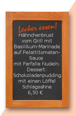 Mittagtisch am Freitag den 07.04.2017: Mittagstisch am Freitag den 07.04.2017: Hähnchenbrust vom Grill mit Basilikum-Marinade auf Pelattitomaten Sauce mit Farfalle Nudeln. Dessert Schokoladenpudding mit einen Löffel Schlagsahne 6,50 € www.snack-am-eck.d