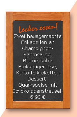 Mittagstisch am Mittwoch den 21.03.2018: Zwei hausgemachte Frikadellen an Champignonrahmsauce, Blumenkohl- Brokkoligemüse und Kartoffelkroketten. Dessert: Quarkspeise mit Schokoladenstreusel. 6,90 €
