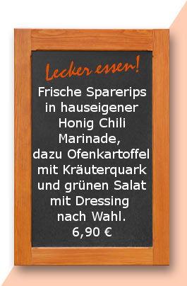 Mittagstisch am Dienstag den 17.04.2018:Frische Sparerips in hauseigener Honig Chili Marinade, dazu Ofenkartoffel mit Kräuterquark und grünen Salat mit Dressing nach Wahl. Terrasse ist offen! 6,90 €