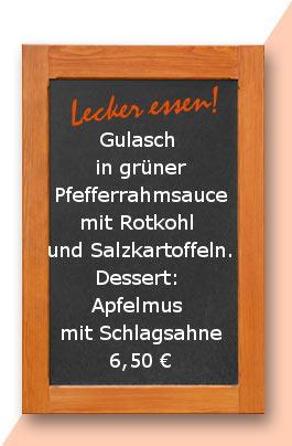 Mittagstisch: Gulasch in grüner Pfefferrahmsauce mit Rotkohl und Salzkartoffeln. Dessert: Apfelmus mit Schlagsahne
