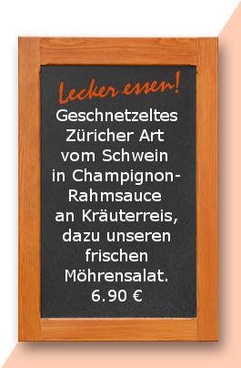 Mittagstisch am Montag den 12.03.2018: Geschnetzeltes Züricher Art vom Schwein in Champignonrahmsauce an Kräuterreis, dazu unseren frischen Möhrensalat. 6,90 €