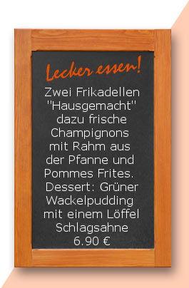 """Mittagstisch am Dienstag den 24.10.2017: Zwei Frikadellen """"Hausgemacht"""" dazu frische Champignons mit Rahm aus der Pfanne und  Pommes Frites.  Dessert: Grüner Wackelpudding mit einem Löffel Schlagsahne"""