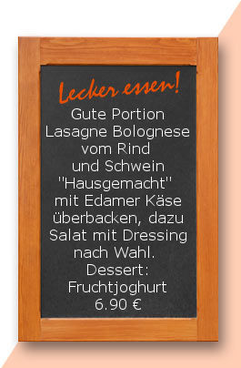 """Mittagstisch am Donnerstag den 21.09.2017: Gute Portion Lasagne Bolognese vom  Rind und Schwein """"Hausgemacht"""" mit Edamer Käse überbacken, dazu Salat mit Dressing nach Wahl. Dessert. Fruchtjoghurt"""