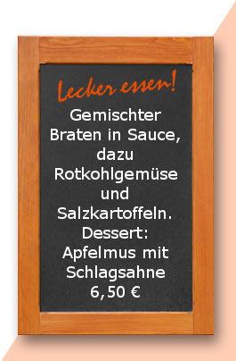 Mittagstisch: Gemischter Braten in Sauce, dazu Rotkohlgemüse und Salzkartoffeln. Dessert: Apfelmus mit Schlagsahne