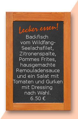 Mittagstisch am Freitag den 31.03.2017: Backfisch vom Wildfang-Seelachsfilet, Zitronenspalte, Pommes Frites, hausgemachte Remouladensauce und ein Salat mit Tomaten und Gurken mit Dressing nach Wahl.