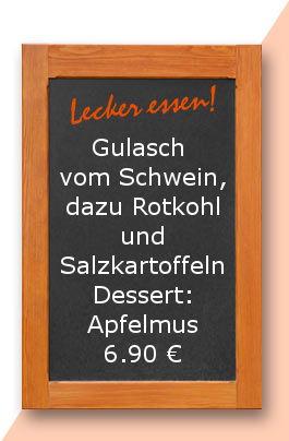 Mittagstisch am Montag den 25.09.2017: Gulasch vom Schwein, dazu Rotkohl und Salzkartoffeln Dessert: Apfelmus