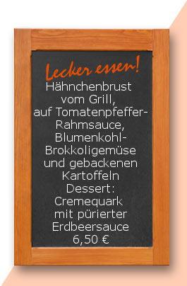 Mittagstisch: Hähnchenbrust vom Grill, auf Tomatenpfefferrahmsauce, Blumenkohl-Brokkoligemüse und gebackenen Kartoffeln Dessert: Cremequark mit pürierter Erdbeersauce