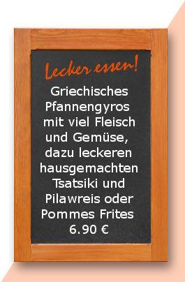 mittagstisch am Donnerstag den 11.01.2018: Griechisches Pfannengyros mit viel Fleisch und Gemüse, dazu leckeren hausgemachten Tsatsiki und Pilawreis oder Pommes Frites  6,90 €