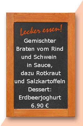 Mittagstisch am Mittwoch den 22.11.2017: Gemischter Braten vom Rind und Schwein in Sauce, dazu Rotkraut und Salzkartoffeln Dessert: Erdbeerjoghurt