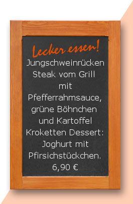 Mittagstisch am Mittwoch den 04.04.2018: Jungschweinrückensteak Steak vom Grill mit Pfefferrahmsauce, grüne Böhnchen und Kartoffel-Kroketten. Dessert: Joghurt mit Pfirsichstückchen. 6,90 €