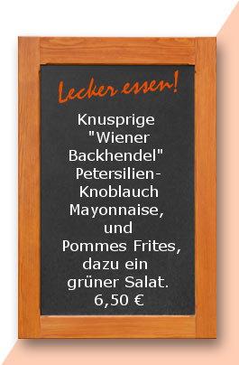 """Mittagstisch Knusprige """"Wiener Backhendel""""  Petersilien-Knoblauch Mayonnaise,  und Pommes Frites, dazu ein grüner Salat."""