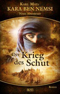 """Band 6 der von mir geplanten Reihe """"Karl Mays Kara Ben Nemsi - Neue Abenteuer"""" (als Co-Autor)"""