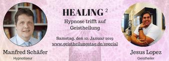Hypnose und Geistheilung, Manfred Schäfer und Jesus Lopez, Topevent in Bergheim, Event Healing