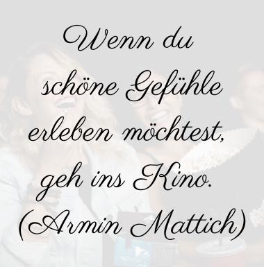 Zitat, Armin Mattich, Spiritualität, Kino